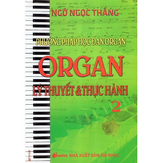 Phương Pháp Học Đàn Organ – Organ Lý Thuyết & Thực Hành (Tập 2)