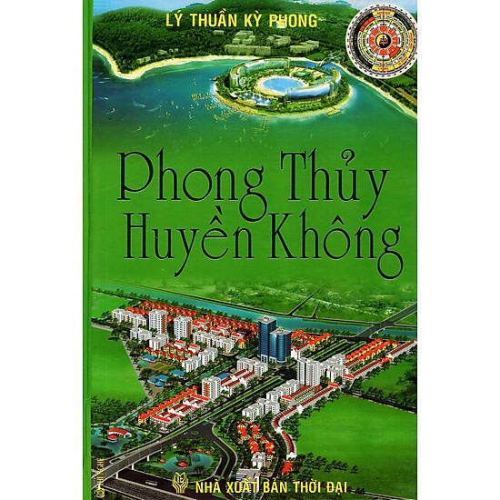 [Download Sách] Phong Thủy Huyền Không