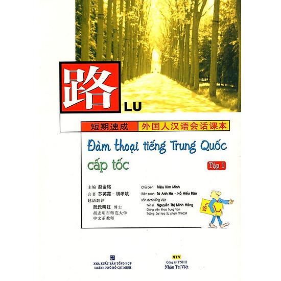 Đàm Thoại Tiếng Trung Quốc Cấp Tốc (Tập 1) (Kèm CD)