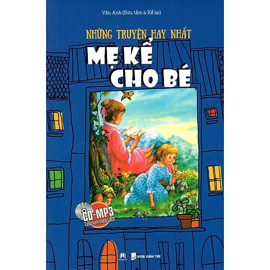 Những Truyện Hay Nhất Mẹ Kể Cho Bé (Kèm CD-MP3)