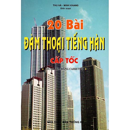 [Download Sách] 20 Bài Đàm Thoại Tiếng Hàn Cấp Tốc