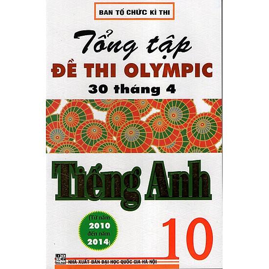 Tổng Tập Đề Thi Olympic 30/4 Tiếng Anh 10