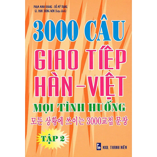 3000 Câu Giao Tiếp Hàn – Việt Mọi Tình Huống (Tập 2)