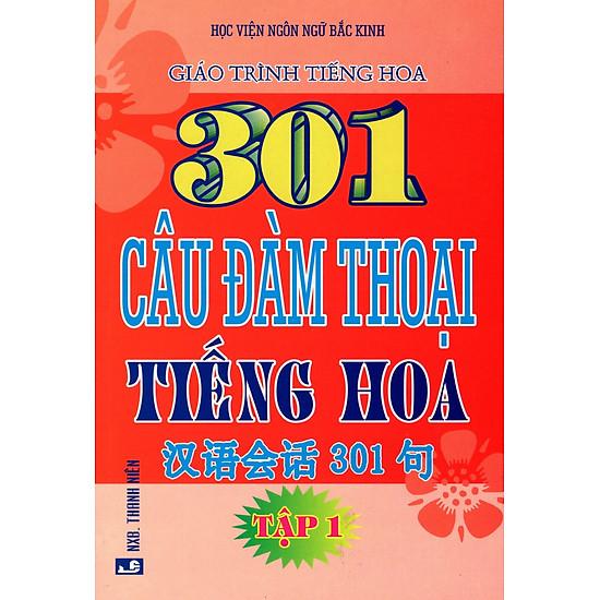 [Download Sách] 301 Câu Đàm Thoại Tiếng Hoa (Tập 1)