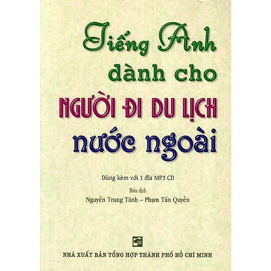 Tiếng Anh Dành Cho Người Đi Du Lịch Nước Ngoài – Kèm CD