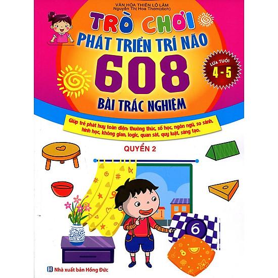 Trò Chơi Phát Triển Trí Não: 608 Bài Trắc Nghiệm (Dành Cho Trẻ Từ 4 – 5 Tuổi) – Quyển 2
