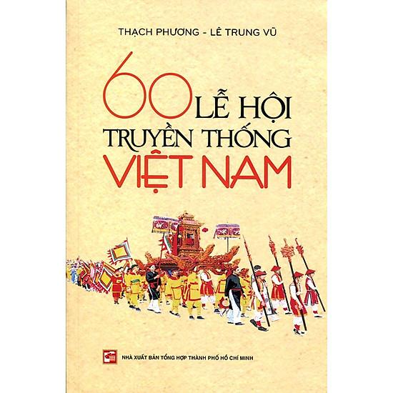 [Download sách] 60 Lễ Hội Truyền Thống Việt Nam
