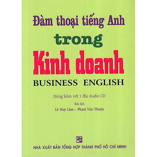 Đàm Thoại Tiếng Anh Trong Kinh Doanh – Kèm CD