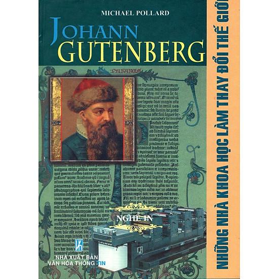 Những Nhà Khoa Học Làm Thay Đổi Thế Giới - Johann Gutenberg - Nghề In