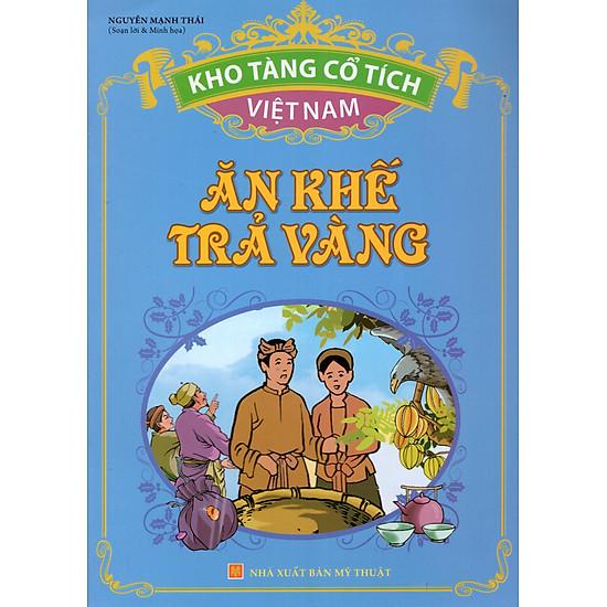 Kho Tàng Cổ Tích Việt Nam – Ăn Khế Trả Vàng