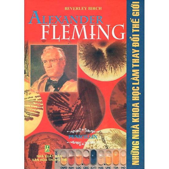 Những Nhà Khoa Học Làm Thay Đổi Thế Giới - Alexander Fleming - Penicilin