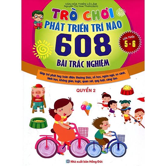 Trò Chơi Phát Triển Trí Não (608 Bài Trắc Nghiệm – Dành Cho Trẻ Từ 5 – 6 Tuổi) (Quyển 2)