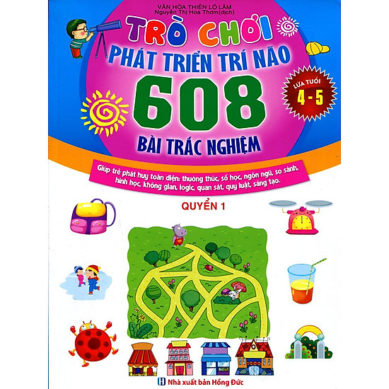 Trò Chơi Phát Triển Trí Não (608 Bài Trắc Nghiệm - Dành Cho Trẻ Từ 4 - 5 Tuổi) (Quyển 1)