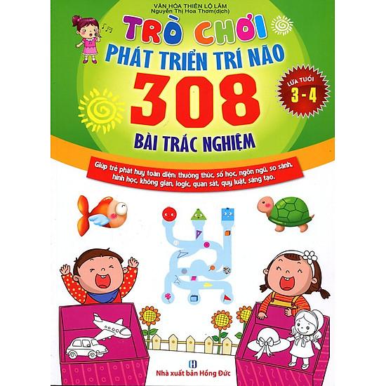 Trò Chơi Phát Triển Trí Não: 308 Bài Trắc Nghiệm (Dành Cho Trẻ Từ 3 – 4)