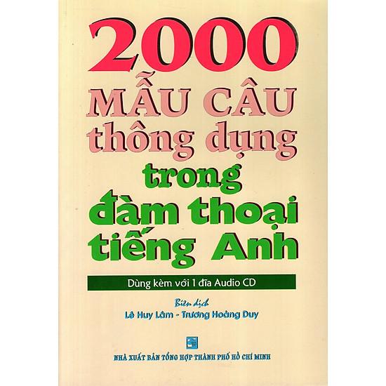 2000 Mẫu Câu Thông Dụng Trong Đàm Thoại Tiếng Anh – Kèm CD