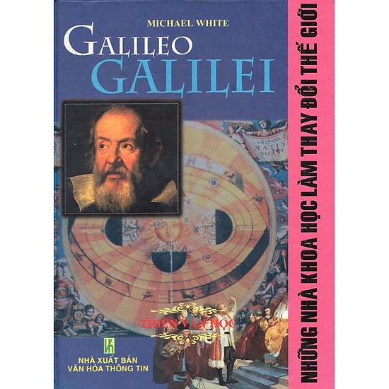Những Nhà Khoa Học Làm Thay Đổi Thế Giới - Galileo Galilei - Thiên Văn Học