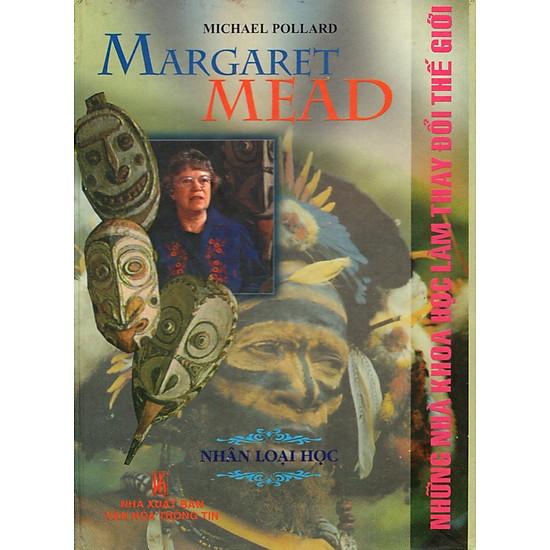 Những Nhà Khoa Học Làm Thay Đổi Thế Giới - Margaret Mead - Nhân Loại Học