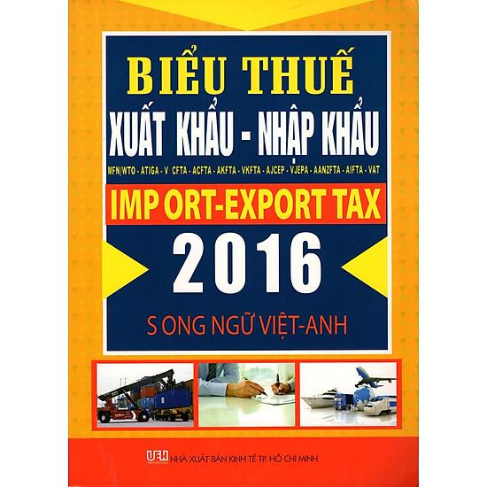 Biểu Thuế Xuất Khẩu – Nhập Khẩu 2016 (Song Ngữ Việt – Anh)