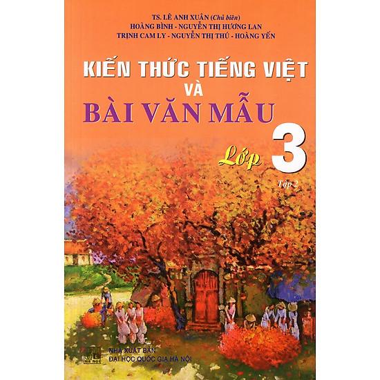 Kiến Thức Tiếng Việt Và Bài Văn Mẫu Lớp 3 (Tập 2)