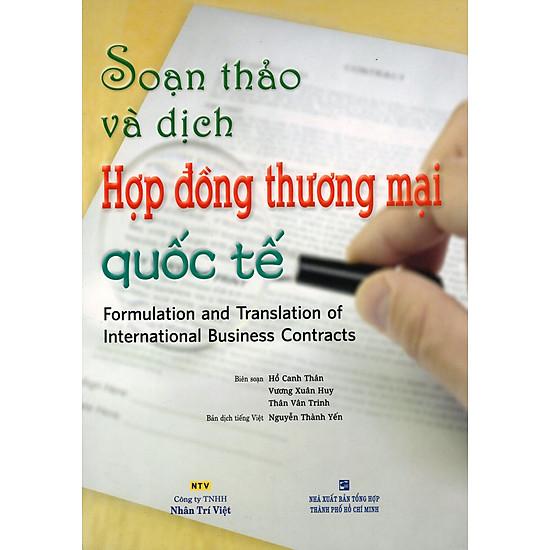 Soạn Thảo Và Dịch Hợp Đồng Thương Mại Quốc Tế (Tái Bản 2015)