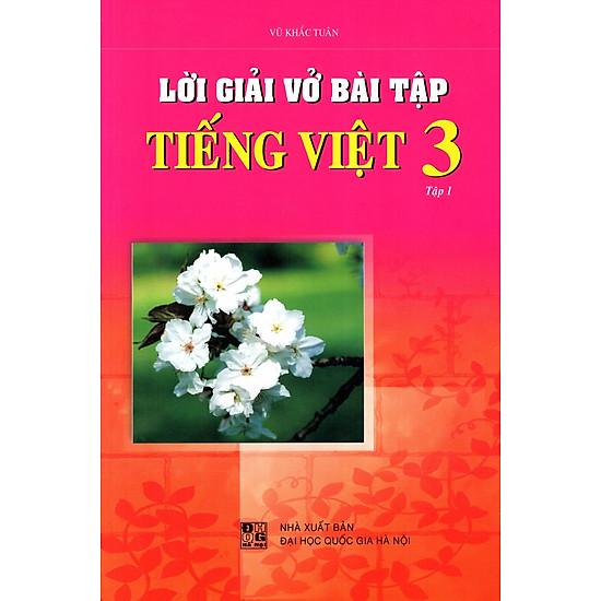 Lời Giải Vở Bài Tập Tiếng Việt Lớp 3 (Tập 1)