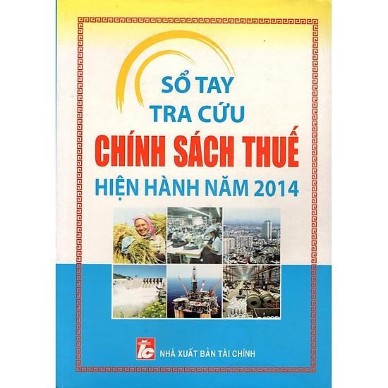 Download sách Sổ Tay Tra Cứu Chính Sách Thuế Hiện Hành Năm 2014