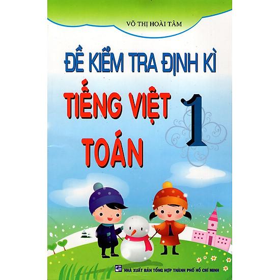 Đề Kiểm Tra Định Kì Tiếng Việt Và Toán Lớp 1