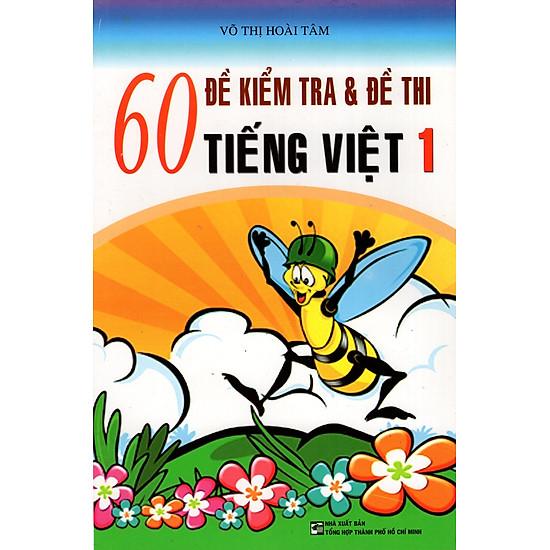 60 Đề Kiểm Tra & Đề Thi Tiếng Việt Lớp 1