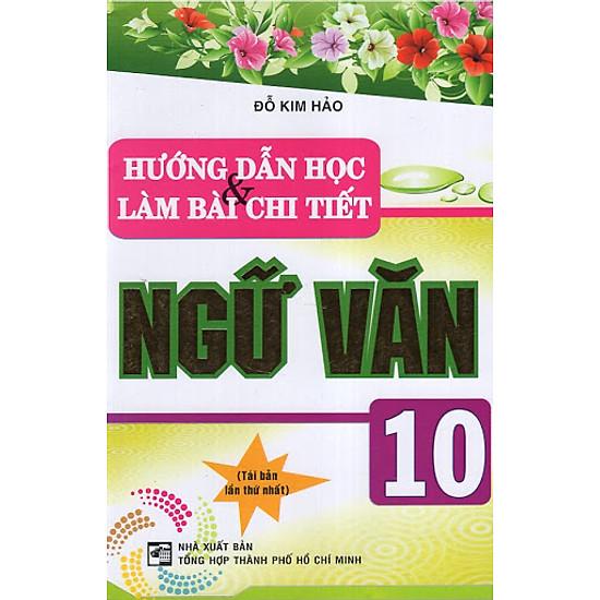 Hướng Dẫn Học Và Làm Bài Chi Tiết Ngữ Văn 10 - EBOOK/PDF/PRC/EPUB