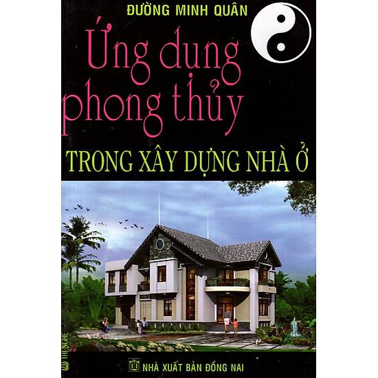 [Download Sách] Ứng Dụng Phong Thủy Trong Xây Dựng Nhà Ở