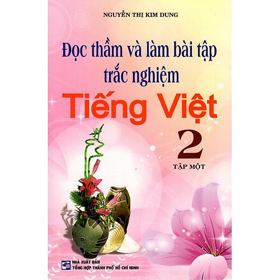 Đọc Thầm Và Làm Bài Tập Trắc Nghiệm Tiếng Việt Lớp 2 (Tập Một)