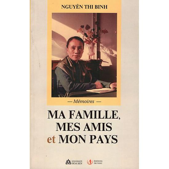 Ma Famille, Mes Amis, Et Mon Pays – Mémoires