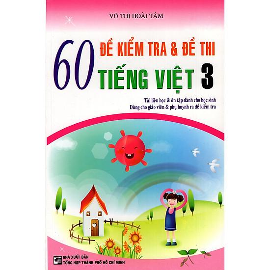 60 Đề Kiểm Tra & Đề Thi Tiếng Việt Lớp 3