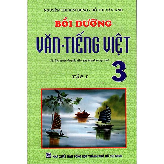 Bồi Dưỡng Văn – Tiếng Việt Lớp 3 (Tập 1)