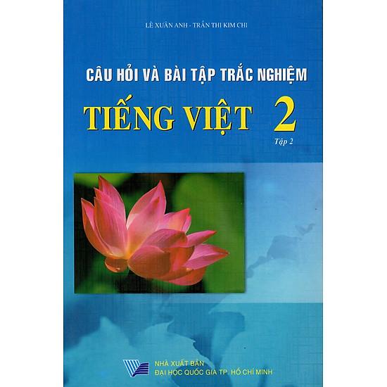 Câu Hỏi Và Bài Tập Trắc Nghiệm Tiếng Việt Lớp 2 (Tập 2)