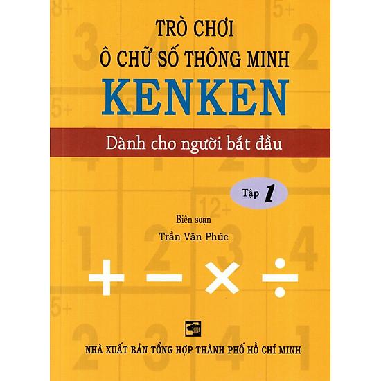 Trò Chơi Ô Chữ Số Thông Minh Kenken – Dành Cho Người Bắt Đầu (Tập 1)