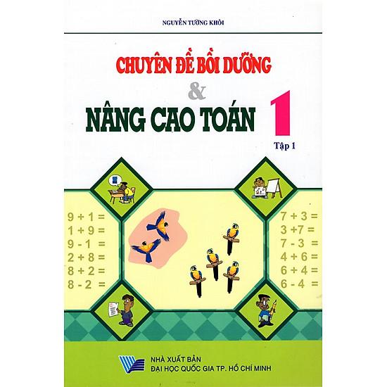 Chuyên Đề Bồi Dưỡng & Nâng Cao Toán Lớp 1 (Tập 1)