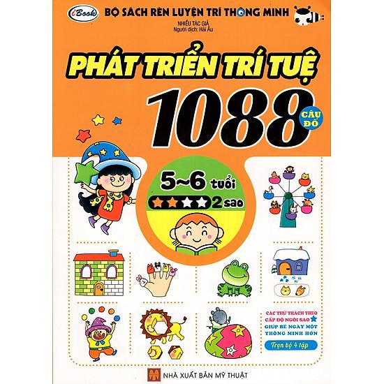 Bộ Sách Rèn Luyện Trí Thông Minh – Phát Triển Trí Tuệ 1088 Câu Đố – Dành Cho Trẻ Từ 5 Đến 6 Tuổi (Tập 2)