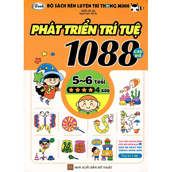 Bộ Sách Rèn Luyện Trí Thông Minh – Phát Triển Trí Tuệ 1088 Câu Đố – Dành Cho Trẻ Từ 5 Đến 6 Tuổi (Tập 4)