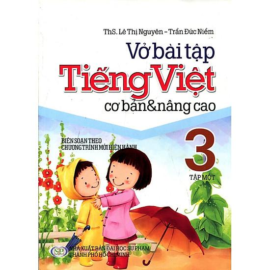 Vở Bài Tập Tiếng Việt Cơ Bản Và Nâng Cao Lớp 3 (Tập 1)