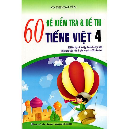 60 Đề Kiểm Tra & Đề Thi Tiếng Việt Lớp 4