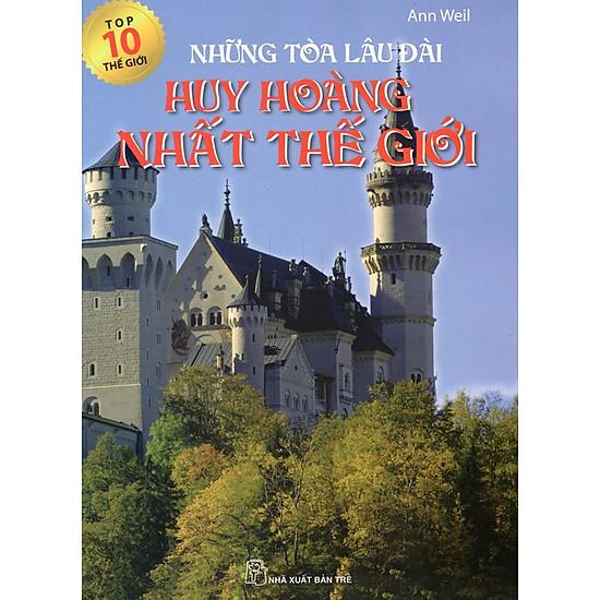 [Download sách] Top 10 Thế Giới - Những Tòa Lâu Đài Huy Hoàng Nhất Thế Giới