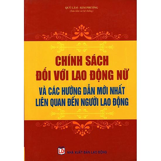 Chính Sách Đối Với Lao Động Nữ Và Các Hướng Dẫn Mới Nhất Liên Quan Đến Người Lao Động