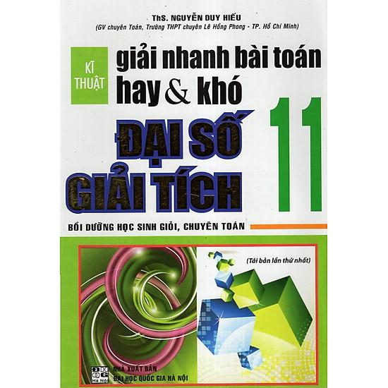 Kĩ Thuật Giải Nhanh Bài Toán Hay & Khó Đại Số 11