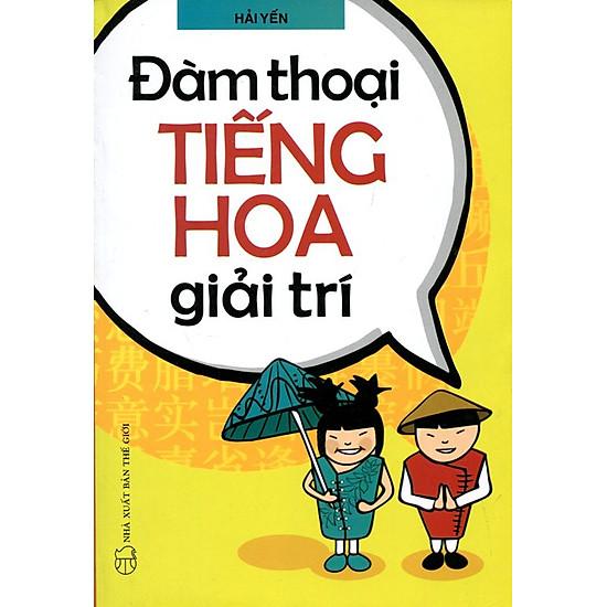 Download sách Đàm Thoại Tiếng Hoa Giải Trí