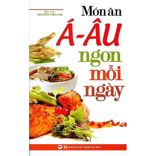 [Download Sách] Món Ăn Á - Âu Ngon Mỗi Ngày
