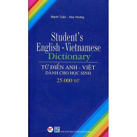 Từ Điển Anh – Việt Dành Cho Học Sinh (25.000 Từ)