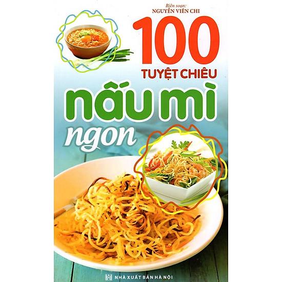[Download sách] 100 Tuyệt Chiêu Nấu Mì Ngon