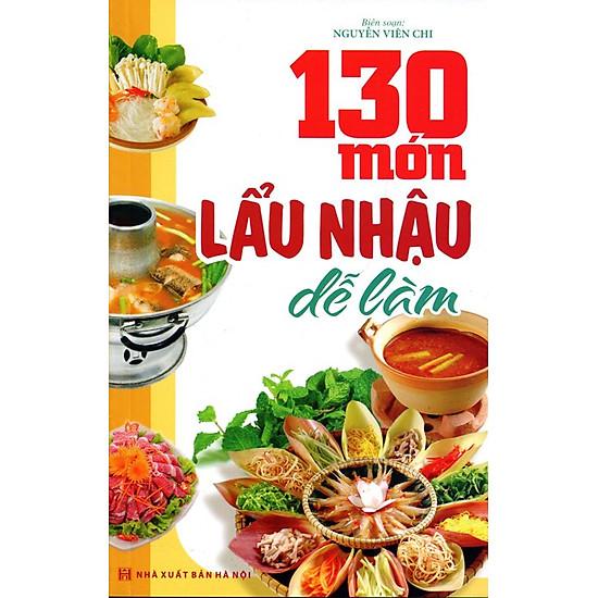 [Download Sách] 130 Món Lẩu, Nhậu Dễ Làm