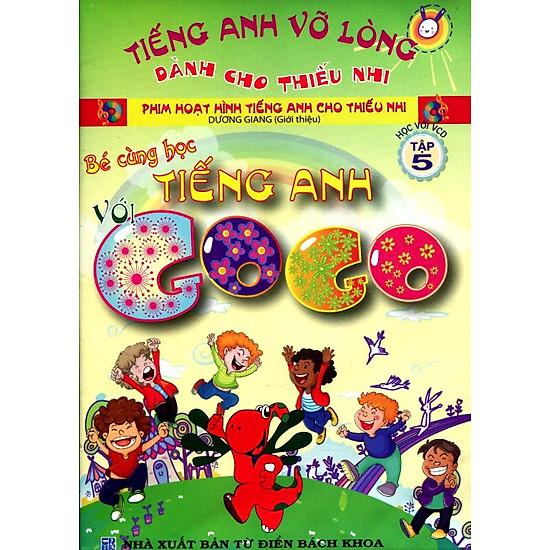 Bé Cùng Học Tiếng Anh Với Gogo - Tập 5 (Kèm CD)